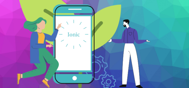 How to build an Ionic Mobile App – For Beginners