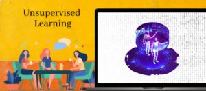 Unsupervised learning , its types, advantages and disadvantages.